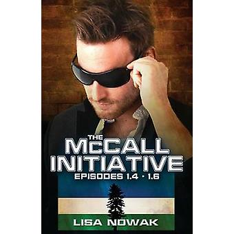 The McCall Initiative Episodes 1.41.6 by Nowak & Lisa