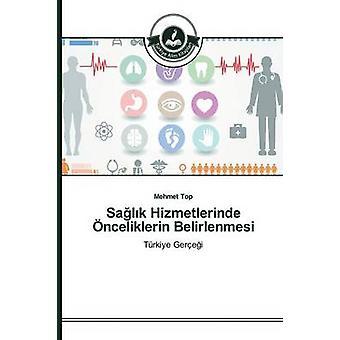 Salk Hizmetlerinde nceliklerin Belirlenmesi by Top Mehmet