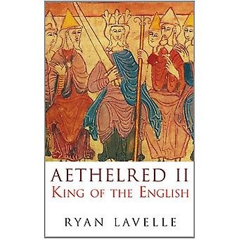Aethelred II - King of the English by Ryan Lavelle - 9780752446783 Book