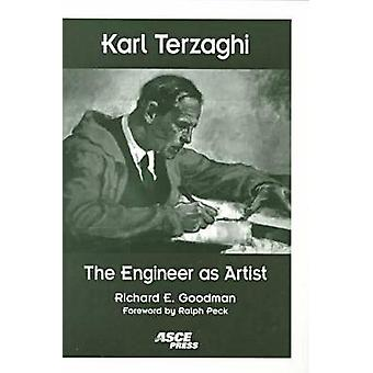 Karl Terzaghi - The Engineer as Artist by Richard E. Goodman - 9780784