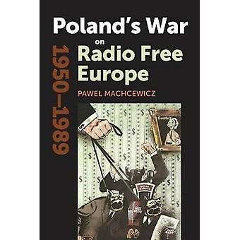 Poland's War on Radio Free Europe - 1950-1989 by Pawel Machcewicz - 9
