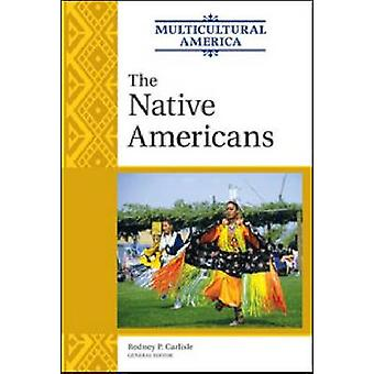 The Native Americans by Rodney P. Carlisle - 9780816078172 Book