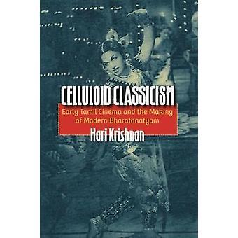 Celluloid Classicism - Début du cinéma tamoul et la fabrication de Bha moderne