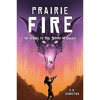 Prairie Fire by E.K. Johnston - 9780823445660 Book