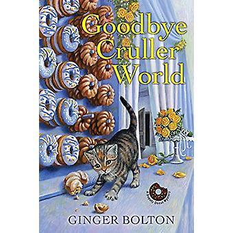 Goodbye Cruller World by Ginger Bolton - 9781496711892 Book