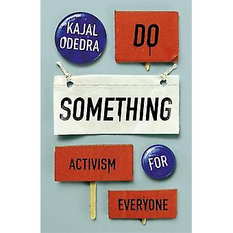 Do Something - Aktivism för alla av Kajal Odedra - 9781529355437 B