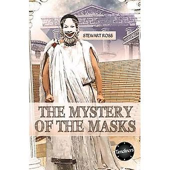 The Mystery of the Masks by Stewart Ross - 9781783226498 Book