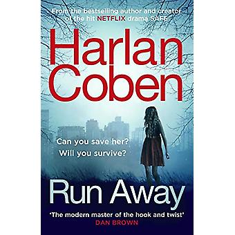 Run Away - from the #1 bestselling creator of the hit Netflix series T
