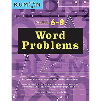 Word Problems - Grades 6 - 8 by Publishing Kumon - 9781941082720 Book