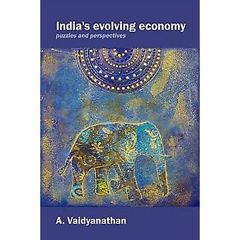 India's Evolving Economy - Puzzles and Perspectives by A. Vaidyanathan