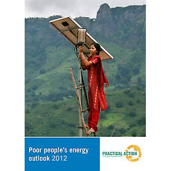 Poor People's Energy Outlook - Energy for Earning a Living - 2012 by Pr