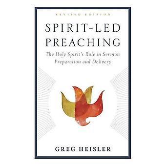 Spirit-Led Preaching - The Holy Spiritas Role in Sermon Preparation an