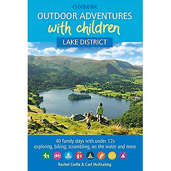 Outdoor Adventures with Children - Lake District - 40 family days with