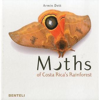 Moths of Costa Rica's Rainforest by Armin Dett - 9783716518403 Book