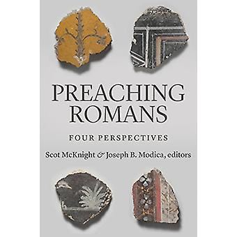Preaching Romans - Four Perspectives by Scot McKnight - 9780802875457