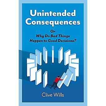 Oavsiktliga konsekvenser - eller varför dåliga saker händer bra beslut
