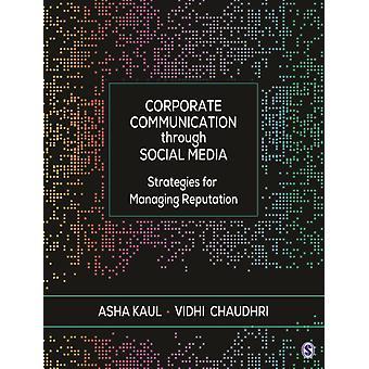 Corporate Communication through Social Media  Strategies for Managing Reputation by Asha Kaul & Vidhi Chaudhri