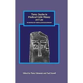 Tome - Studies in middeleeuwse Keltische geschiedenis en recht ter ere van Thomas