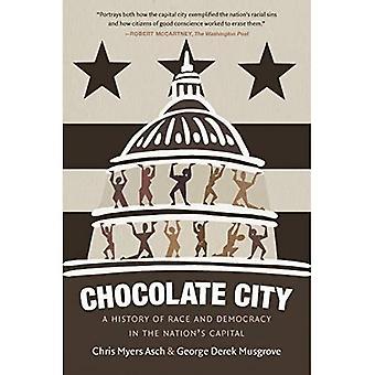 De stad van de chocolade: Een geschiedenis van de Race en de democratie in de Nation's Capital