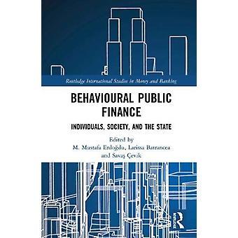 Behavioural Public Finance by Edited by M Mustafa Erdogdu & Edited by Larissa Batrancea & Edited by Savas Cevik