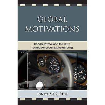 Motivações Globais - Honda - Toyota - e a Unidade Para Ma Americana