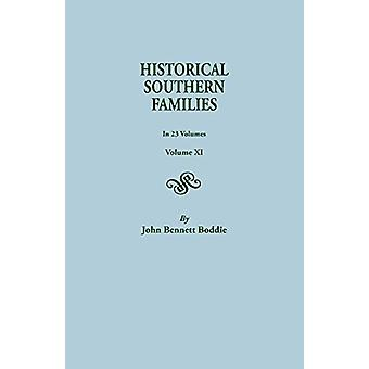Historical Southern Families. in 23 Volumes. Volume XI by John Bennet