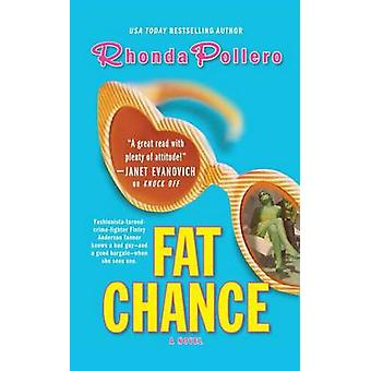 Fat Chance by Rhonda Pollero - 9781476787435 Book