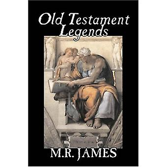 Old Testament Legends by M. R. James - Fiction - Classics - Horror by