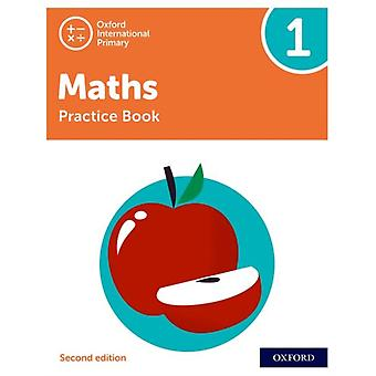 Oxford International Primary Maths Second Edition Practice Book 1 by Tony Cotton