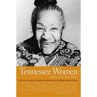 Tennessee Women by Edited by Sarah L Wilkerson Freeman & Edited by Beverly Greene Bond
