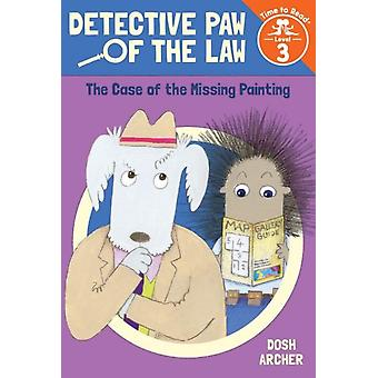 The Case of the Missing Painting Detective Paw of the Law Time to Read Level 3 by Dosh Archer