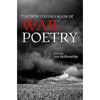 The New Oxford Book of War Poetry by Edited by Jon Stallworthy