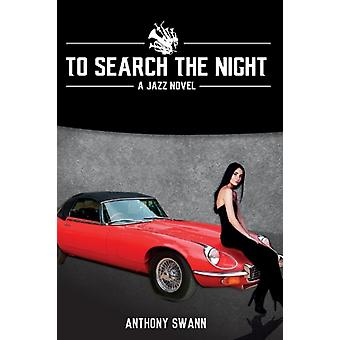 To Search the Night door Anthony Swann
