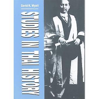 Studies in Thai History by David K. Wyatt