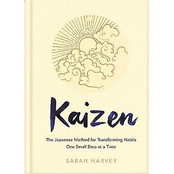 Kaizen De Japanse methode voor het transformeren van gewoonten stap voor stap