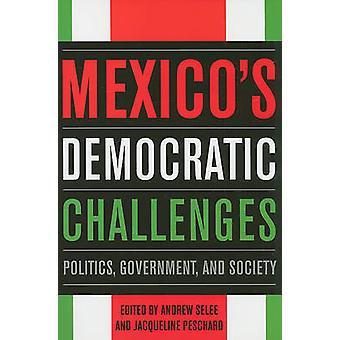 Meksikon demokratisoitumisen haasteet - politiikka - hallitus - ja yhteiskunnan b