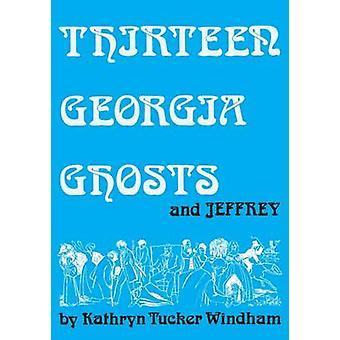 Dreizehn Georgien Geistern und Jeffrey von Kathryn Tucker Windham - Dilcy