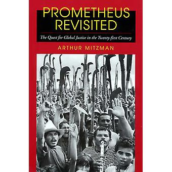 Prometheus Revisited - The Quest for Global Justice in the Twenty-firs