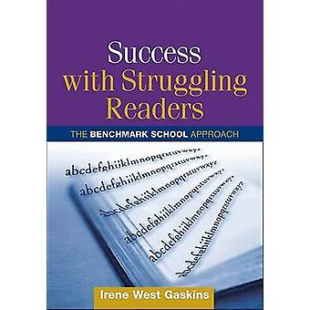 Success with Struggling Readers - the Benchmark School Approach by Ire