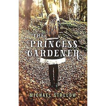 Princess trädgårdsmästare - den av Michael Strelow - 9781785356742 bok