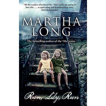 Run - Lily - Run by Martha Long - 9781848272101 Book