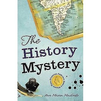 The History Mystery by Ana Maria Machado - Luisa Baeta - 978190819522