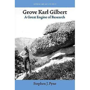 Grove Karl Gilbert - een grote motor van het onderzoek door Stephen J. Pyne - W
