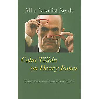 小説家すべてが必要 - コルム Toibin によってヘンリー ・ ジェイムズをコルム Toibin - Sus