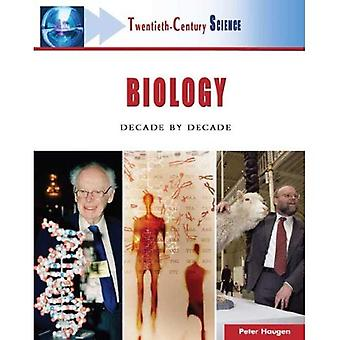 Biology: Decade by Decade (Twentieth-century Science)
