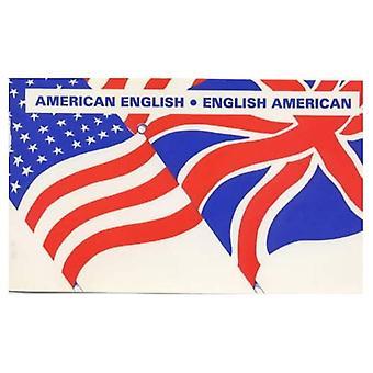 Americano-inglese, inglese-americano: Un glossario bidirezionale di parole in uso quotidiano su entrambi i lati dell'Atlantico