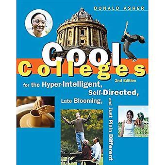 Cool Colleges: voor de Hyper-intelligente, Self-Directed, Late bloei en enkel vlakte verschillende