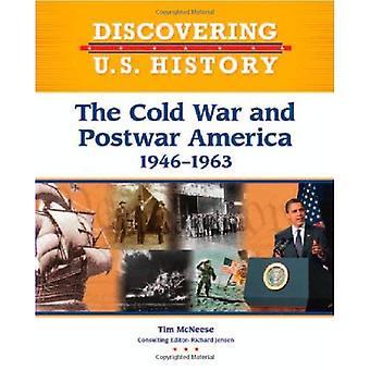 The Cold War and Postwar America: 1946-1963