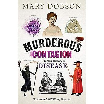 Mörderische Ansteckung: Eine menschliche Geschichte der Krankheit