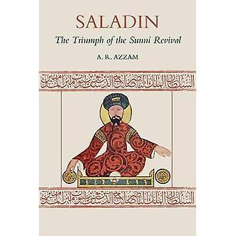 Saladin: The Triumph of the Sunni Revival